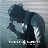 Keith Sweat - Playing for Keeps